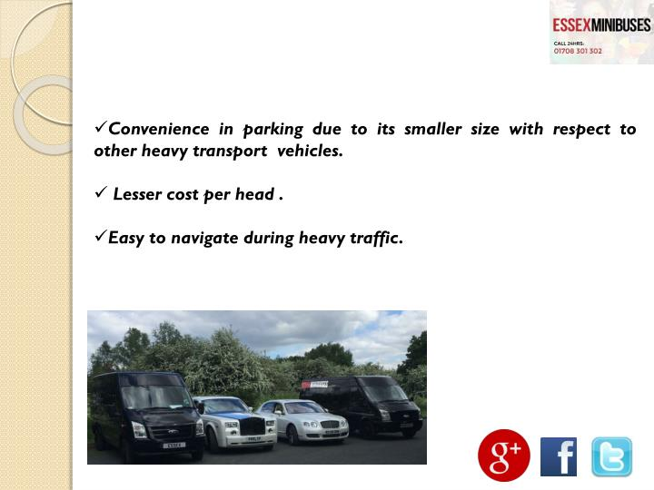 Convenience in parking due to its smaller size with respect to other heavy transport  vehicles.