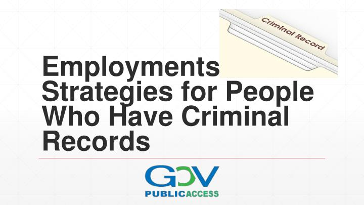 Employments strategies for people who have criminal records