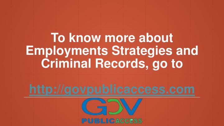 To know more about Employments Strategies and Criminal Records, go to