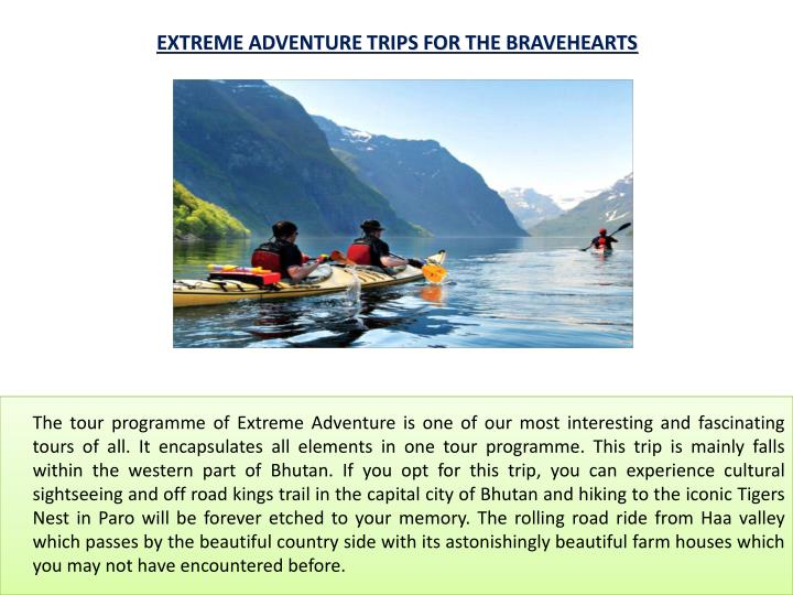 EXTREME ADVENTURE TRIPS FOR THE BRAVEHEARTS