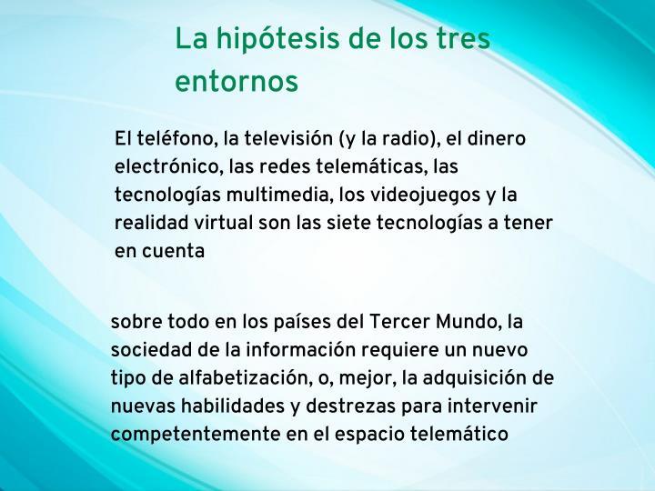 La hipótesis de los tres