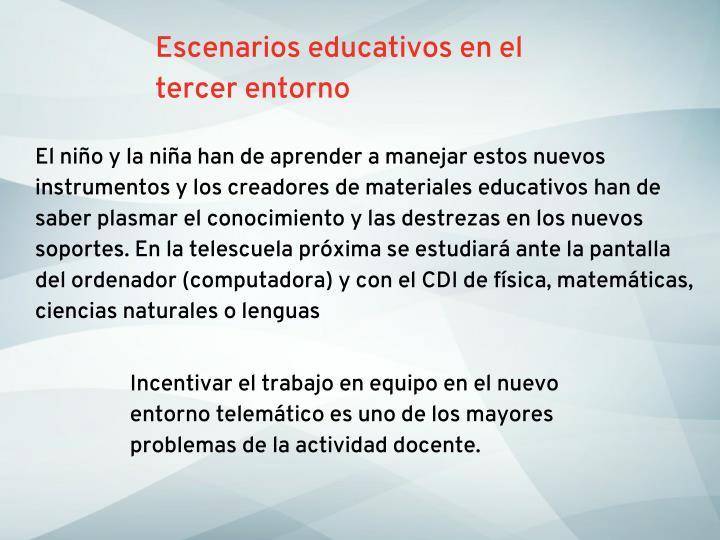Escenarios educativos en el