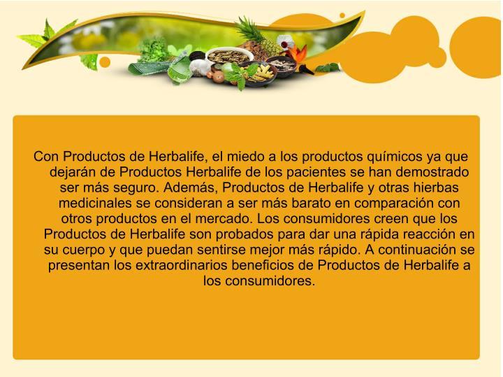 Con Productos de Herbalife, el miedo a los productos químicos ya que