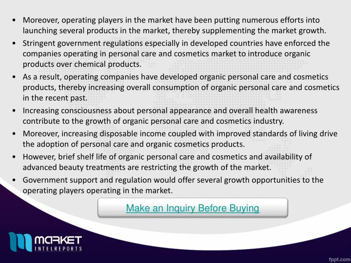 Moreover, operating players in the market have been putting numerous efforts into launching several products in the market, thereby supplementing the market growth.