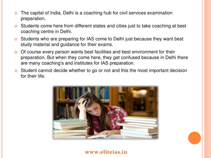 The capital of India, Delhi is a coaching hub for civil services examination preparation.