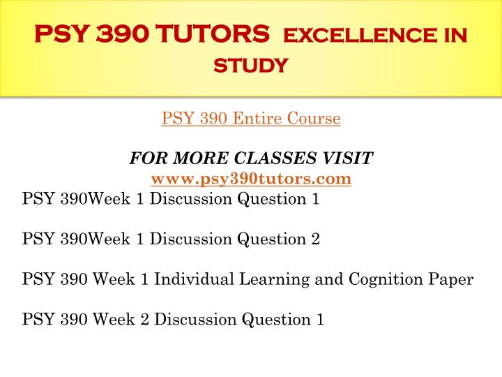 Psy 390 tutors excellence in study