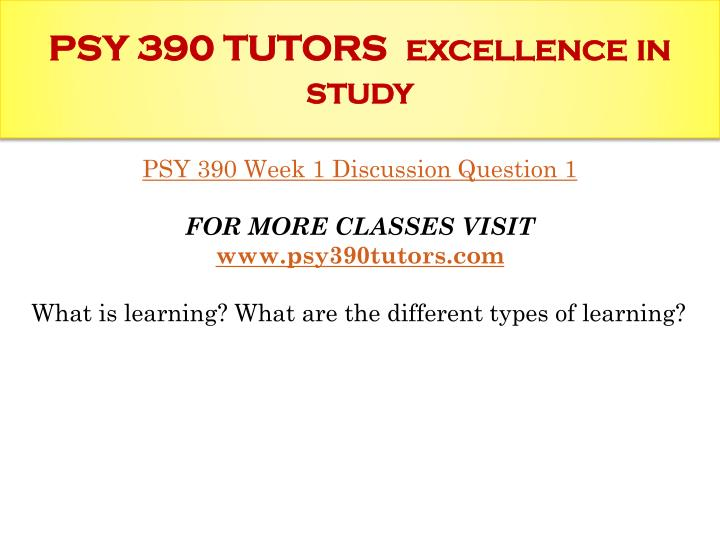Psy 390 tutors excellence in study1