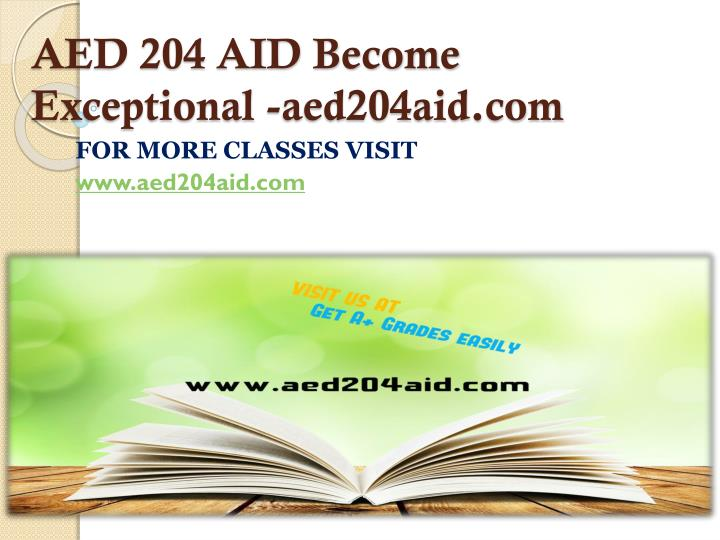 AED 204 AID Become Exceptional