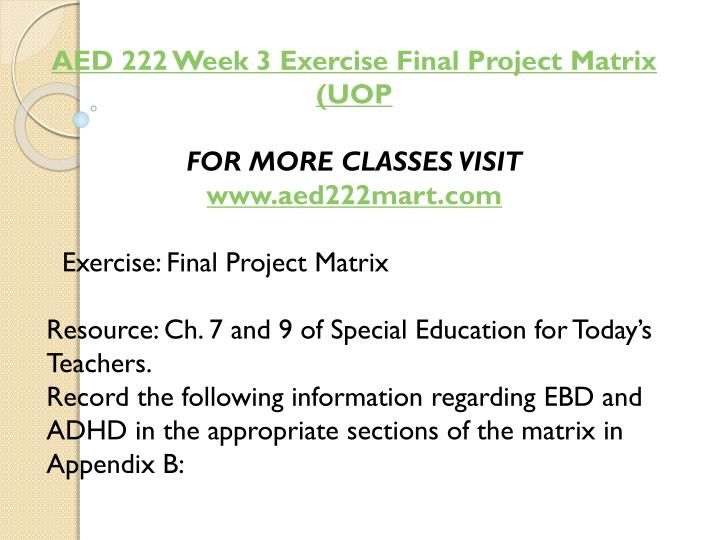 AED 222 Week 3 Exercise Final Project Matrix (UOP