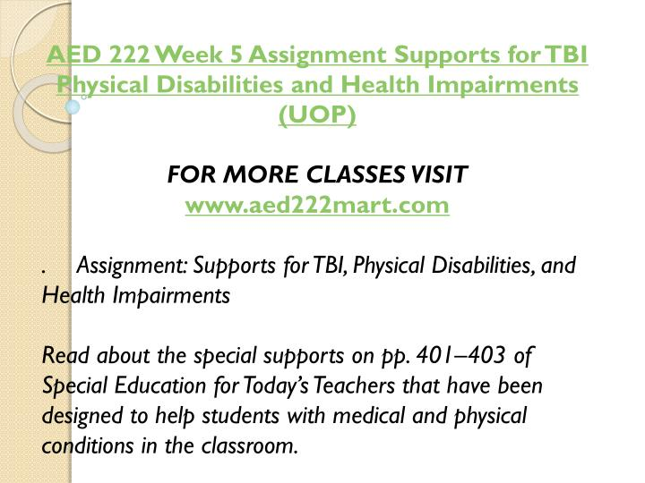 AED 222 Week 5 Assignment Supports for TBI Physical Disabilities and Health Impairments (UOP)