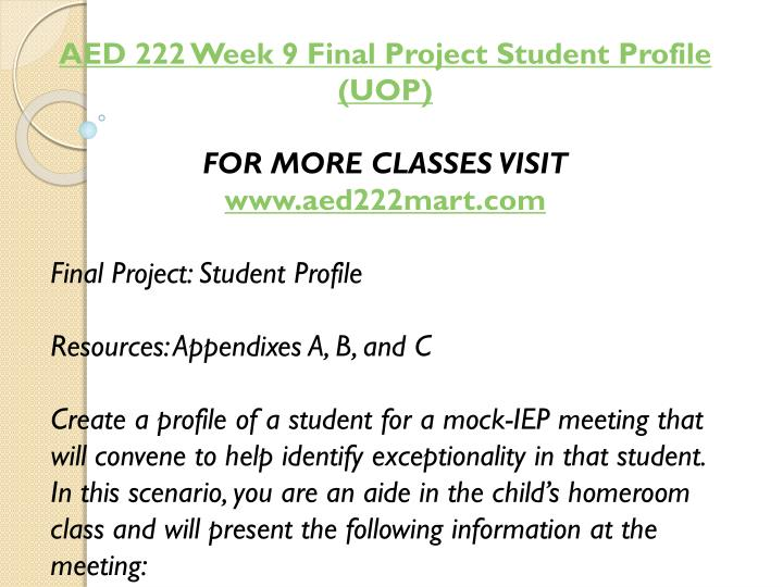 AED 222 Week 9 Final Project Student Profile (UOP)