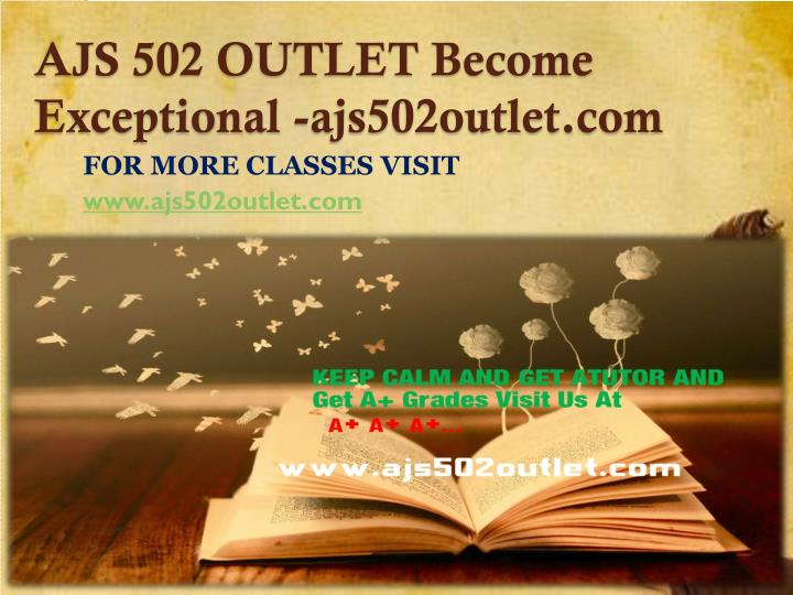 AJS 502 OUTLET Become Exceptional