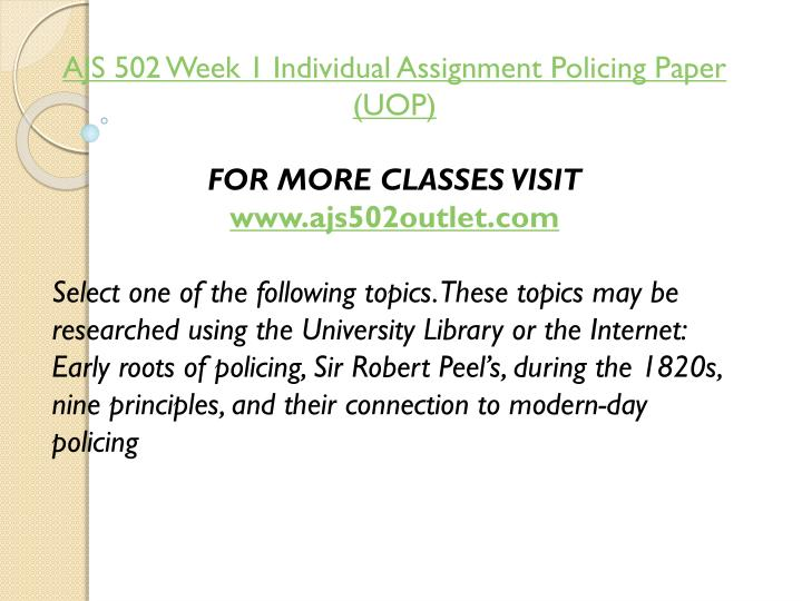 AJS 502 Week 1 Individual Assignment Policing Paper (UOP)