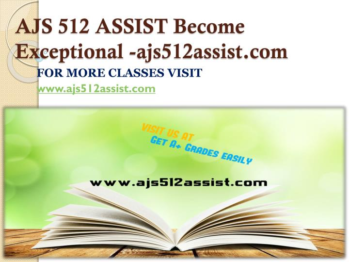 AJS 512 ASSIST Become Exceptional