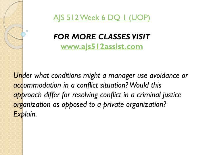 AJS 512 Week 6 DQ 1 (UOP)