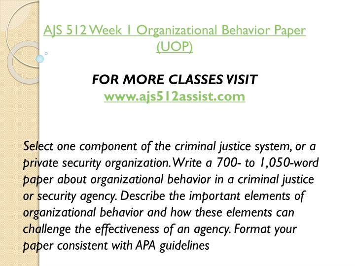 AJS 512 Week 1 Organizational Behavior Paper (UOP)