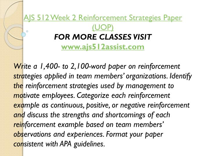 AJS 512 Week 2 Reinforcement Strategies Paper (UOP)