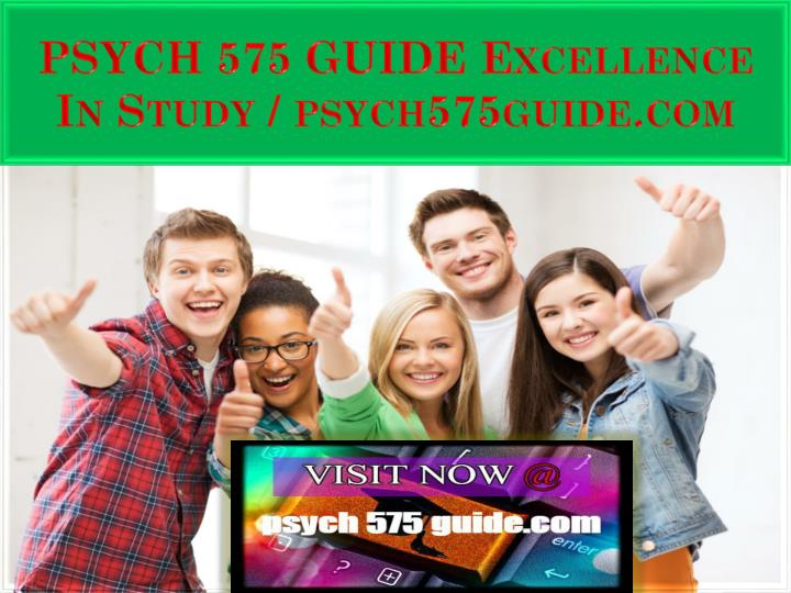 psych 575 guide excellence in study psych575guide com