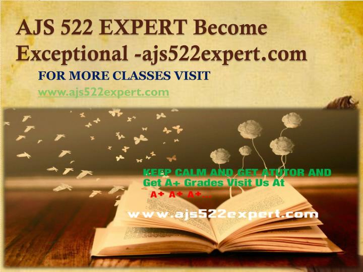 AJS 522 EXPERT Become Exceptional