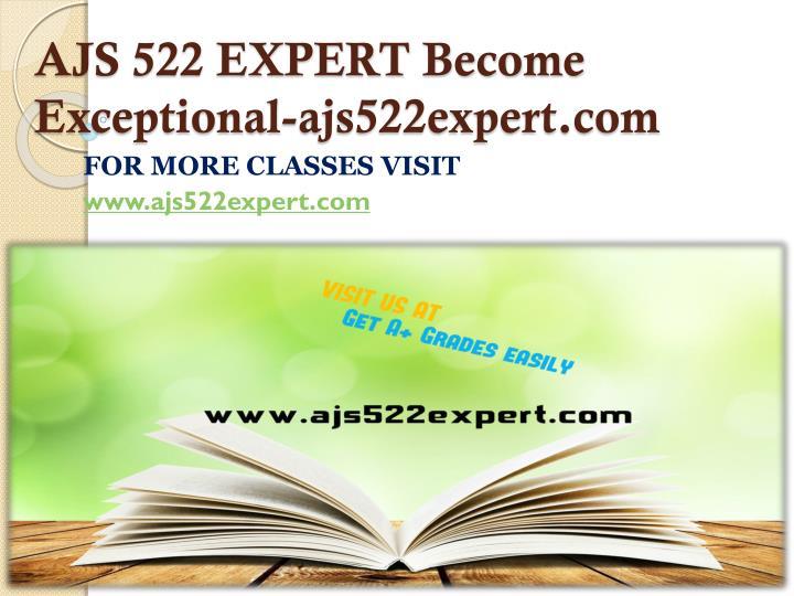 AJS 522 EXPERT Become