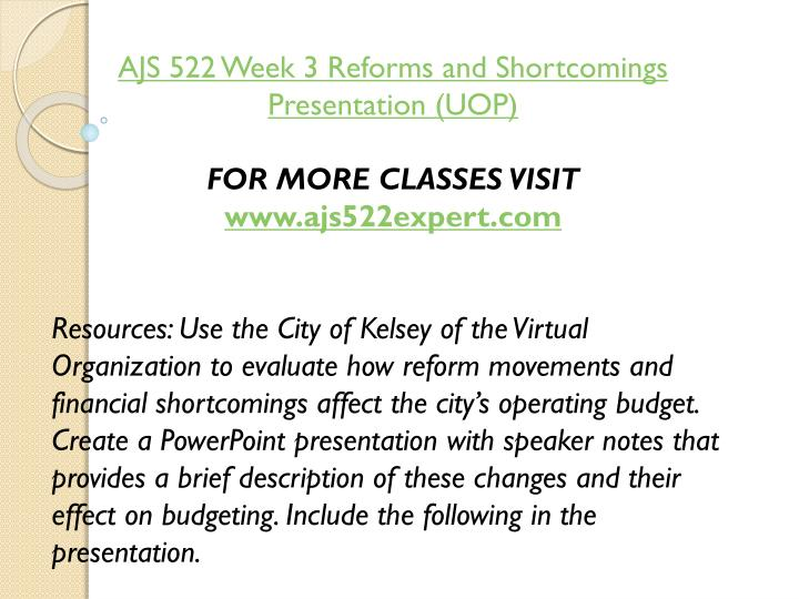 AJS 522 Week 3 Reforms and Shortcomings Presentation (UOP)