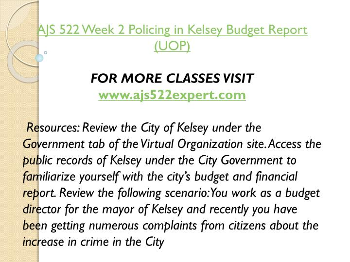 AJS 522 Week 2 Policing in Kelsey Budget Report (UOP)