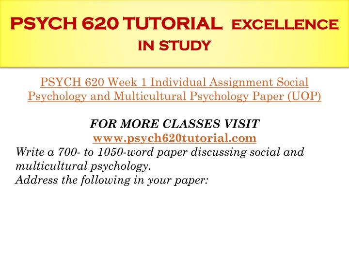 Psych 620 tutorial excellence in study1