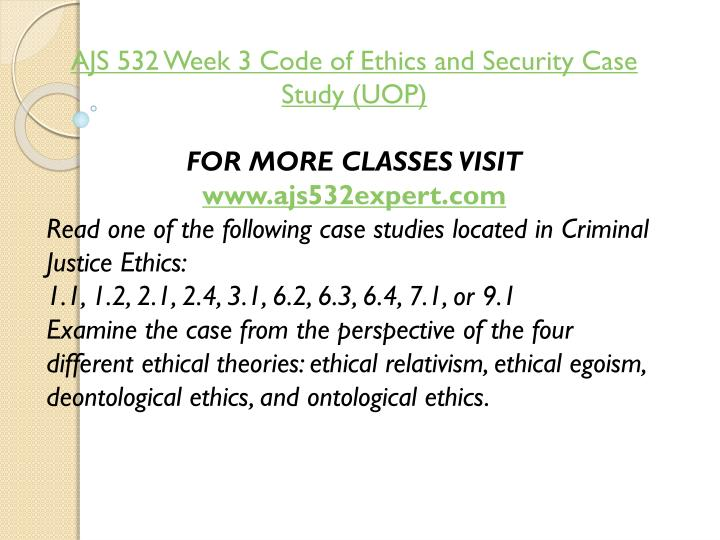 AJS 532 Week 3 Code of Ethics and Security Case Study (UOP)