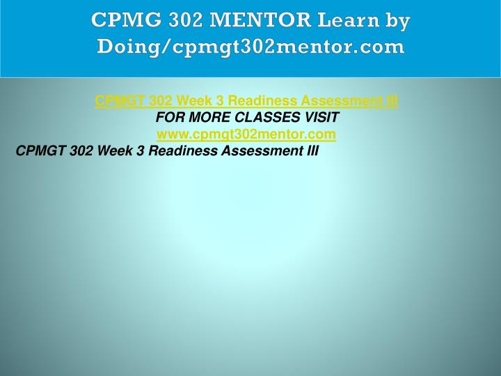 CPMG 302 MENTOR Learn by Doing/cpmgt302mentor.com