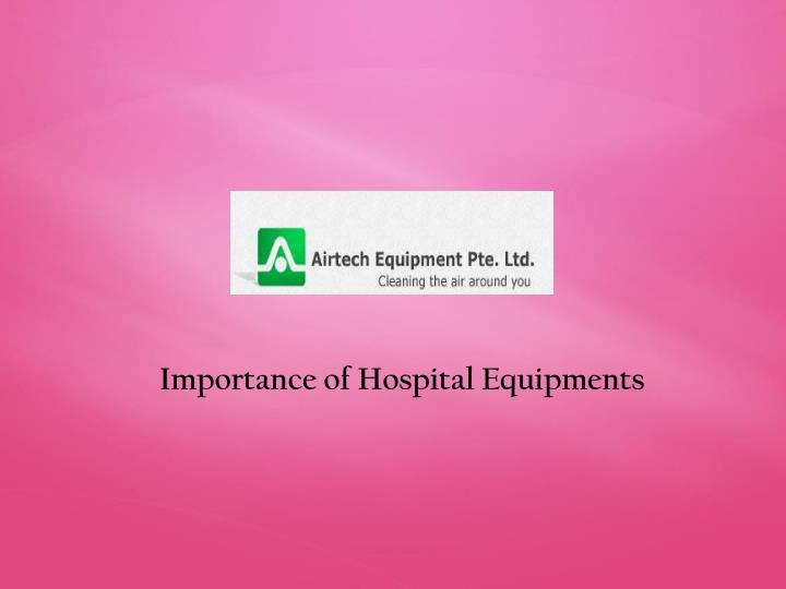 Importance of Hospital Equipments