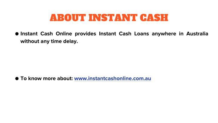 ABOUT INSTANT CASH