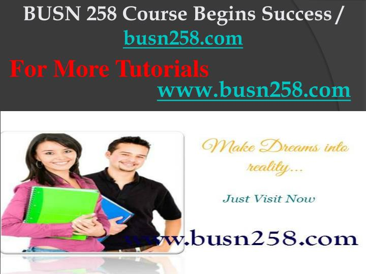 Busn 258 course begins success busn258 com