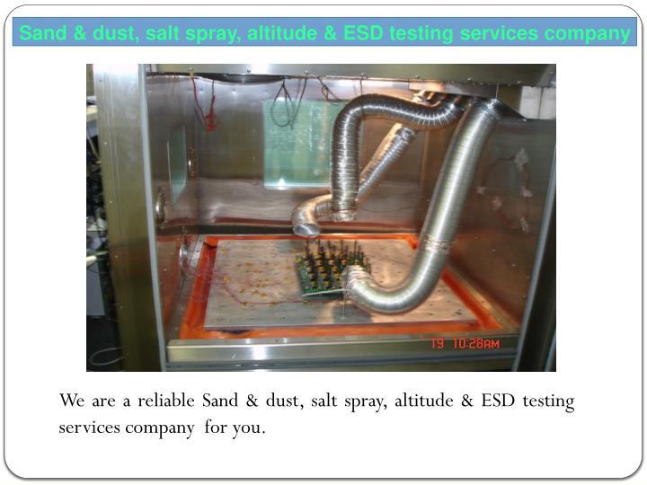 Sand & dust, salt spray, altitude & ESD testing services company