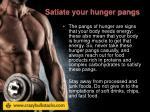 satiate your hunger pangs