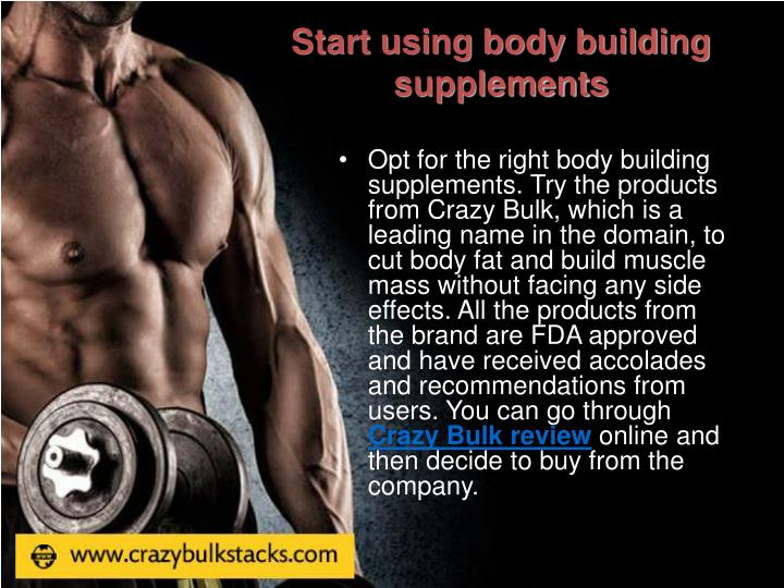 Start using body building supplements