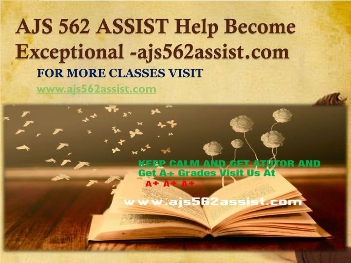 Ajs 562 assist help become exceptional ajs562assist com