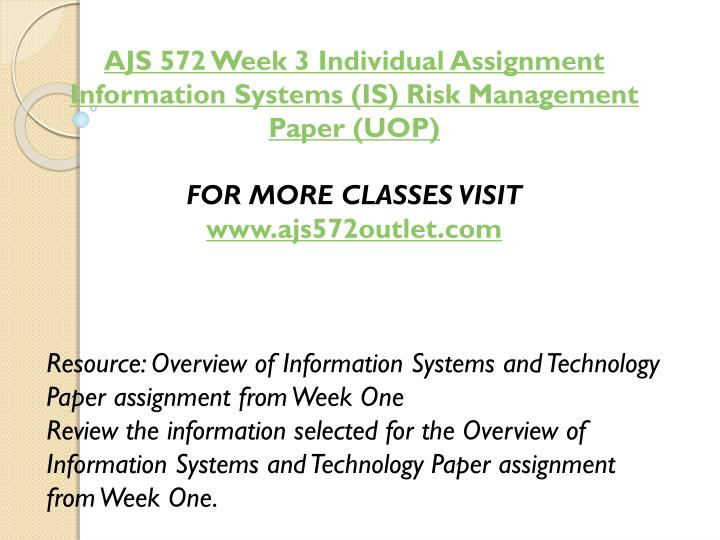 AJS 572 Week 3 Individual Assignment Information Systems (IS) Risk Management Paper (UOP)