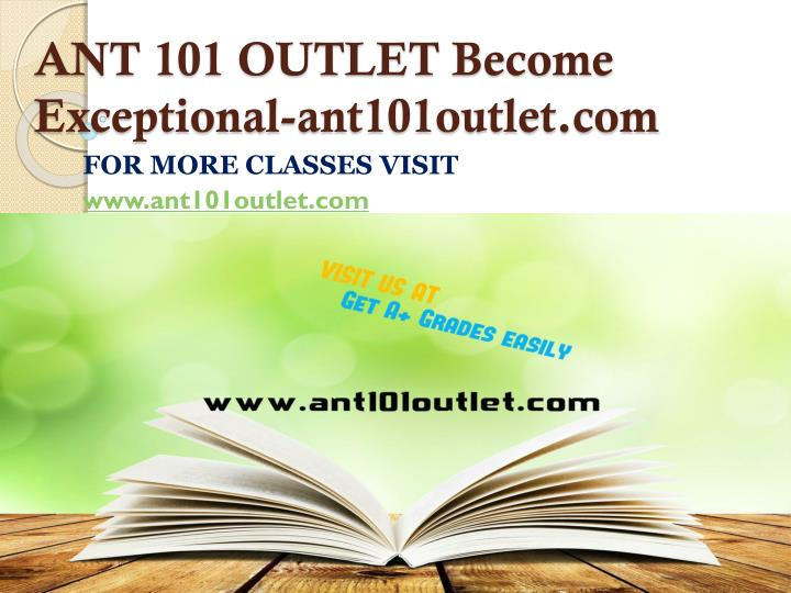 ANT 101 OUTLET Become