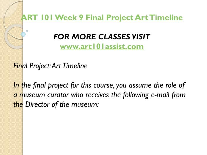 ART 101 Week 9 Final Project Art Timeline