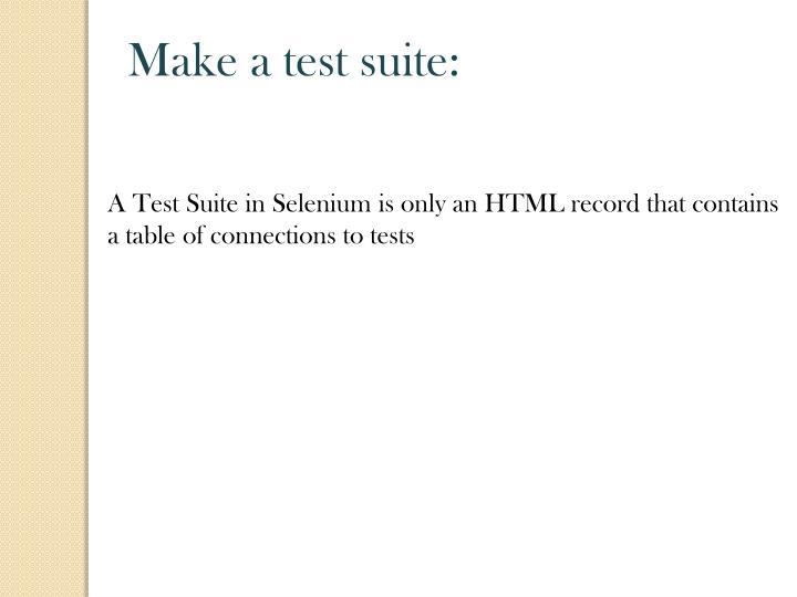 Make a test suite: