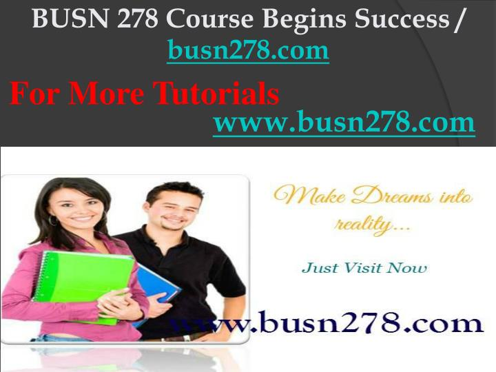 BUSN 278 Course Begins Success /