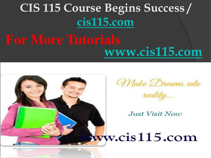 Cis 115 course begins success cis115 com