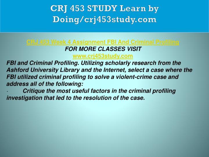 CRJ 453 STUDY Learn by Doing/crj453study.com