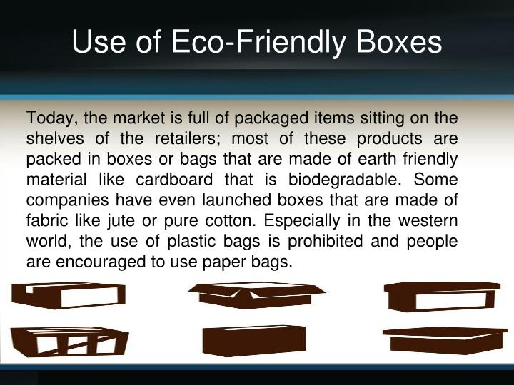Use of Eco-Friendly Boxes