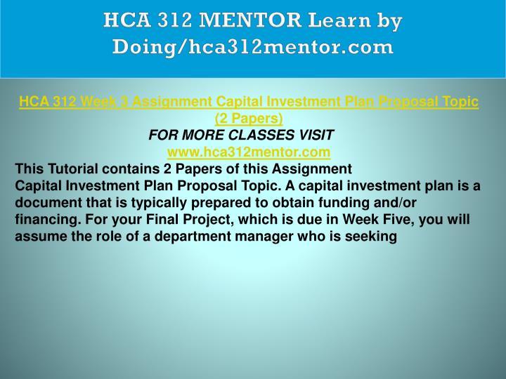 HCA 312 MENTOR Learn by Doing/hca312mentor.com