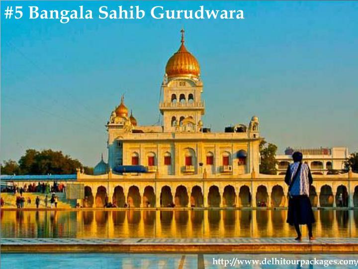 #5 Bangala Sahib Gurudwara
