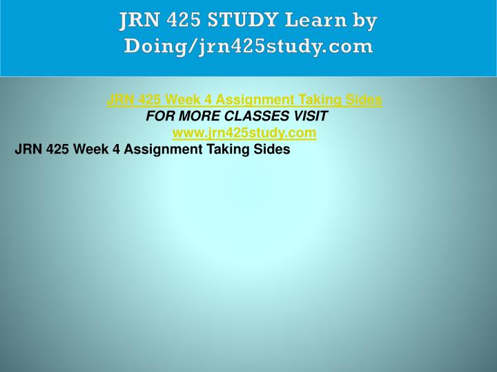 JRN 425 STUDY Learn by Doing/jrn425study.com