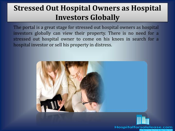 Stressed Out Hospital Owners as Hospital Investors Globally