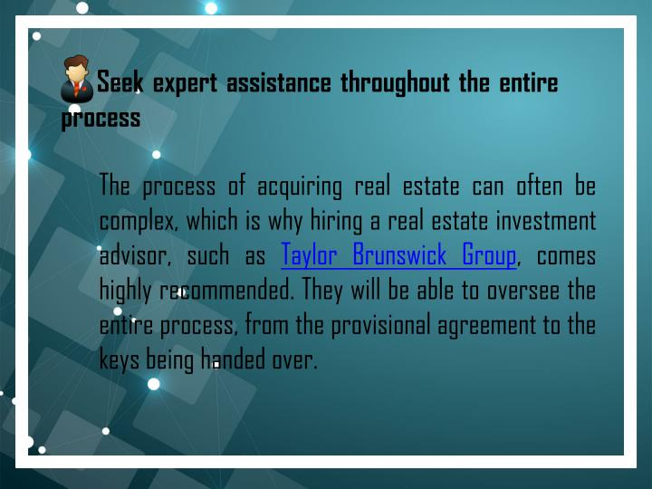 2. Seek expert assistance throughout the entire