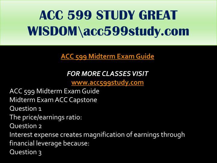 ACC 599 STUDY GREAT WISDOM\acc599study.com
